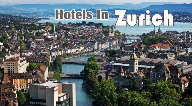 โรงแรมในซูริค โรงแรมในสวิสเซอร์แลนด์ แนะนำโรงแรมในซูริคราคาไม่แพง โรงแรม ที่พักในซูริก โรงแรมในสวิสเซอร์แลนด์ที่ดีที่สุด
